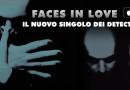 L'electrowave onirico dei Detective Cooper torna in radio con un nuovo singolo: il duo sardo presenta la psichedelica Faces In Love.