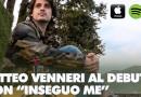 """IL CANTAUTORE FRIULANO MATTEO VENNERI DEBUTTA IN RADIO CON IL BRANO """"INSEGUO ME""""."""