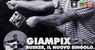 BUSKER: NUOVO SINGOLO IN RADIO E NUOVO VIDEOCLIP PER GIAMPIX, CON LA PARTECIPAZIONE SPECIALE DEL FAMOSO MIMO SAEED FEKRI.